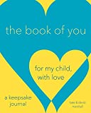 The Book of You: For My Child, With Love (A Keepsake Journal)