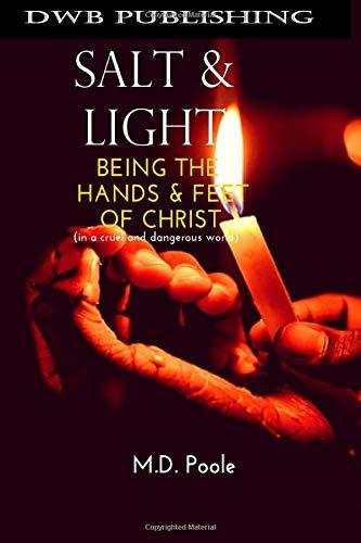 Salt Light Being Christ dangerous