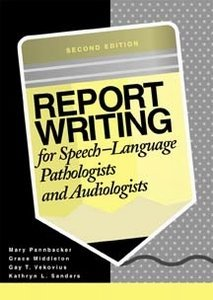 Report Writing for Speech Language Pathologists by Brand: Psychological Corp.