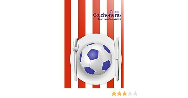 Tapas Colchoneras.: Atlético de Madrid.Cocina. Repostería ...