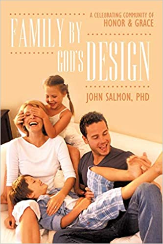 Family By God's Design: A Celebrating Community of Honor and