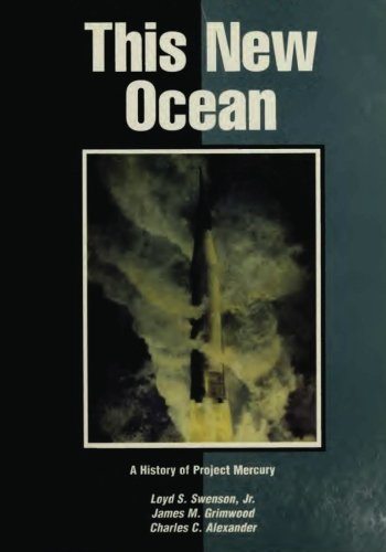 This New Ocean: A History of Project Mercury (The NASA History Series)