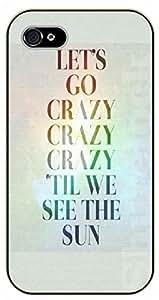 iPhone 5 / 5s Let's go crazy crazy crazy 'til we see the sun - black plastic case / Music lyrics, songs, love