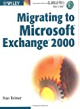 Migrating to Microsoft Exchange 2000, Stan Reimer, 0471061166