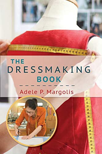 The Dressmaking Book: A Simplified Guide for Beginners