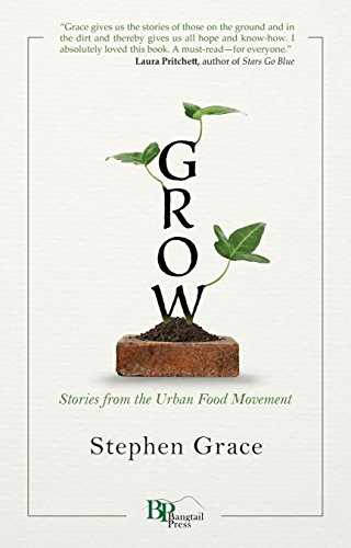 Grow: Stories from the Urban Food Movement