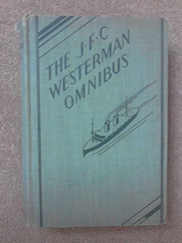 The J.F.C. Westermann Omnibus: The Ocean Bandits; The Aero-Contract; The Power Projector