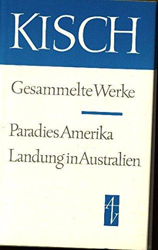 Gesammelte Werke IV. Paradies Amerika. Landung In Australien