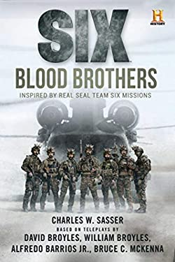 Six: Blood Brothers: Based on the History Channel Series SIX (History Channel Series: SIX Book 1)