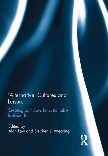 'Alternative' cultures and leisure: Creating pathways for sustainable livelihoods