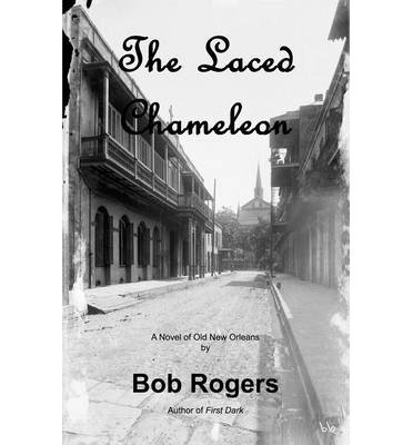Read Online { [ THE LACED CHAMELEON ] } Rogers, Bob ( AUTHOR ) Mar-15-2014 Paperback PDF