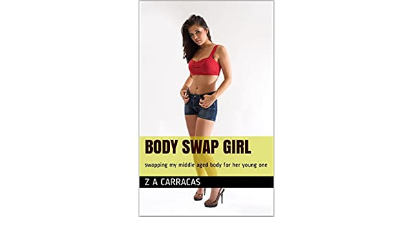 ac4a27c71b Body Swap Girl  swapping my middle aged body for her young one ...