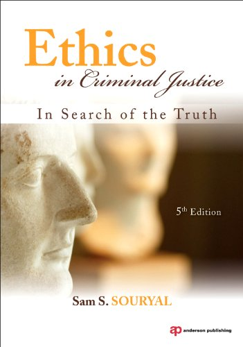 Ethics in Criminal Justice, Fifth Edition: In Search of the Truth
