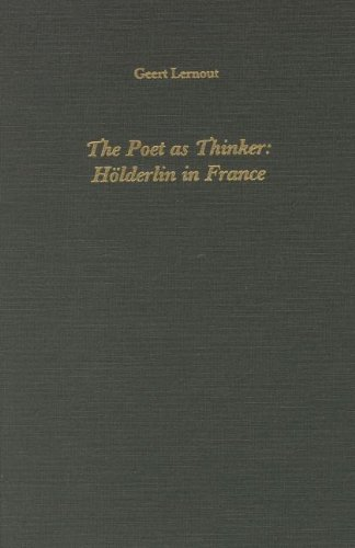 The Poet as Thinker: Hoelderlin in France (Literary Criticism in Perspective) by Camden House