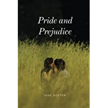 Pride and Prejudice: by Jane Austen