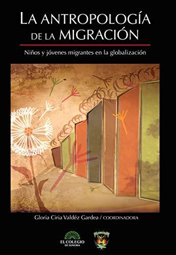 La antropologia de la migración (Spanish Edition)
