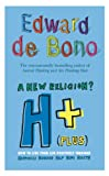 A New Religion? H+ (Plus), Edward de Bono, 0091910471