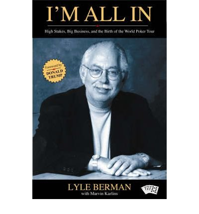 I'm All in: High Stakes, Big Business, and the Birth of the World Poker Tour (Hardback) - Common