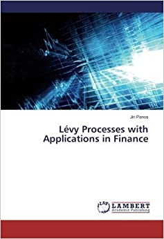 Book L?vy Processes with Applications in Finance by Jiri Panos (2016-02-01)