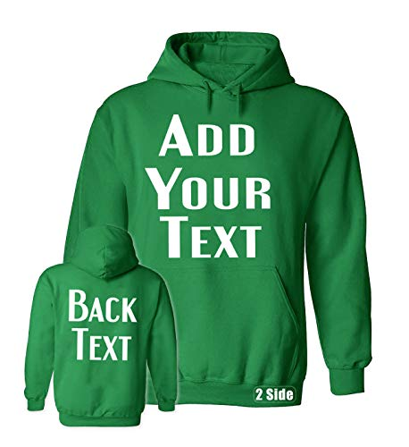 TEEAMORE Men Women Custom Hoodie, Add Your Text, Design Your Own, Front and Back Irish Green