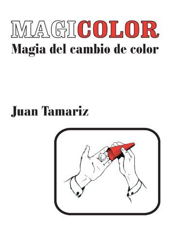Magicolor Magia del cambio de color (Spanish Edition) [Juan Tamariz] (Tapa Blanda)