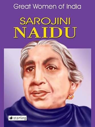 Amazon.com: Great Women Of India : Sarojini Naidu eBook: Anuradha Guha