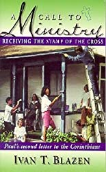A Call to Ministry: Receiving the Stamp of the Cross : Paul's Second Letter to the Corinthians