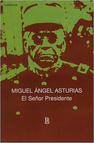 El senor presidente (Spanish Edition): Miguel Angel Asturias: 9789500305785: Amazon.com: Books