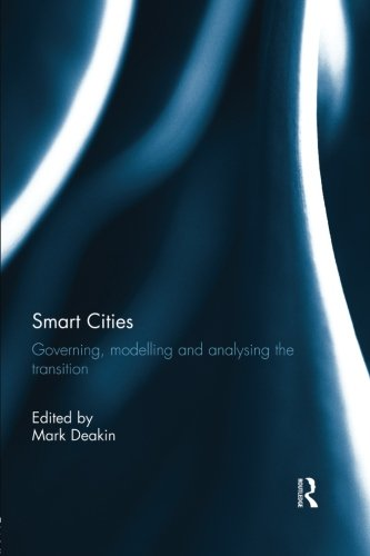 Smart Cities: Governing, Modelling and Analysing the Transition