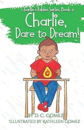 Charlie, Dare to Dream!