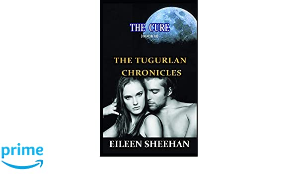 The Cure: Book Two (The Tugurlan Chronicles): Amazon es: Eileen