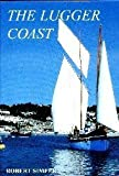 img - for The Lugger Coast (Coast in the Past) by Robert Simper (2003-09-07) book / textbook / text book