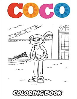Amazon Com Coco Coloring Book Coloring Book For Kids And