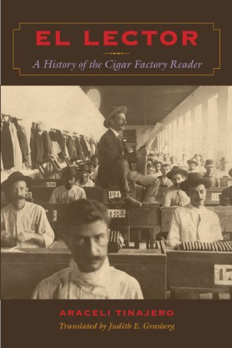Mexico Usa Cigars - El Lector: A History of the Cigar Factory Reader (LLILAS Translations from Latin America Series)