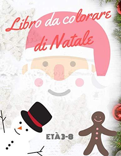Disegni Da Colorare Bambini 3 Anni Natale.Libro Da Colorare Di Natale Eta 3 8 Italian Edition Ana Ita
