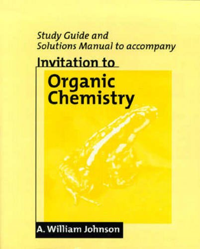 Invitation to Organic Chemistry Study Guide/ Solutions Manual