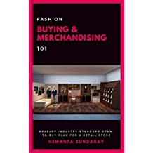 FASHION BUYING & MERCHANDISING 101: DEVELOP INDUSTRY-STANDARD OPEN-TO-BUY PLAN FOR A RETAIL STORE