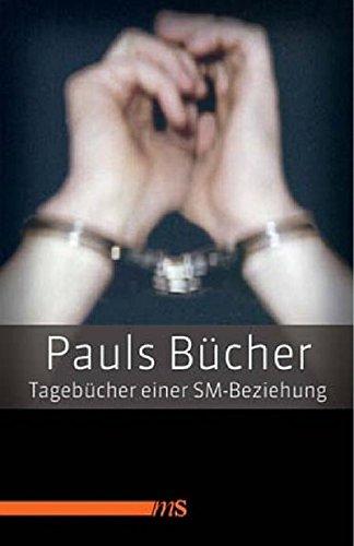 Pauls Bücher: Tagebuch einer SM-Beziehung Taschenbuch – 26. Februar 2010 Joachim Bartholomae Männerschwarm Verlag Salzgeber Buchverlage GmbH 393954289X