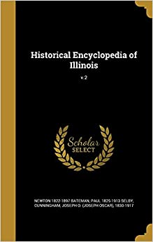 Book Historical Encyclopedia of Illinois: v.2