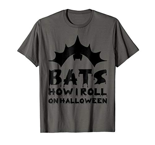 Bats How I Roll On Halloween Shirt. Witty Bat T-Shirt -