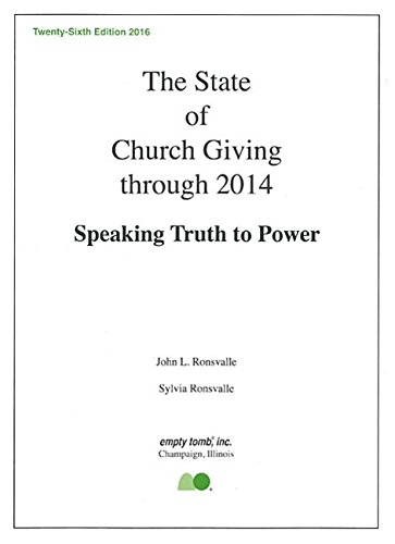 Read Online The State of Church Giving Through 2014: Speaking Truth to Power. Twenty-Sixth Edition 2016 ebook