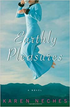 Earthly Pleasures: A Novel