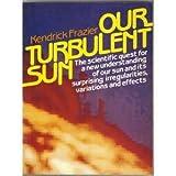 Our Turbulent Sun, Kendrick Frazier, 0136445004