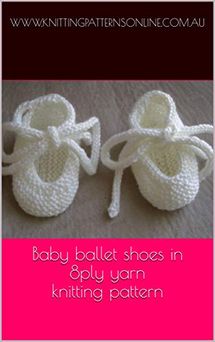 Baby Ballet Shoes In 8ply Yarn Knitting Pattern Anna Kindle