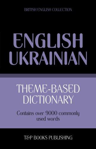Theme-based dictionary British English-Ukrainian - 9000 words...