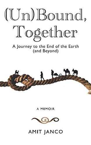 Unbound Together: A Journey to the End of the Earth (and Beyond)