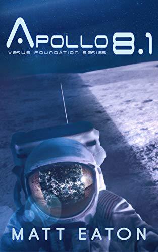 Apollo 8.1 (Verus Foundation Book 2) (English Edition)