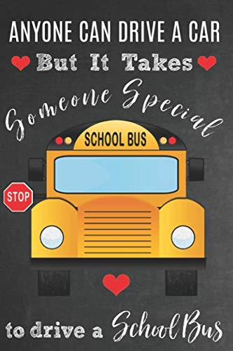 Anyone Can Drive A Car But It Takes Someone Special To Drive A School Bus: Bus Driver Appreciation Gift: Lined Journal / ()
