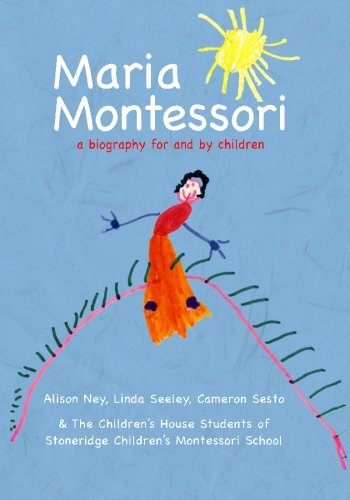 Maria Montessori: a biography for and by children