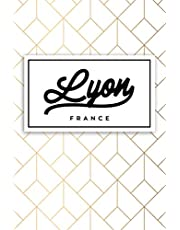 Lyon France: Carnet cadeau original et personnalisé, cahier parfait pour prise de notes, croquis, organiser, planifier